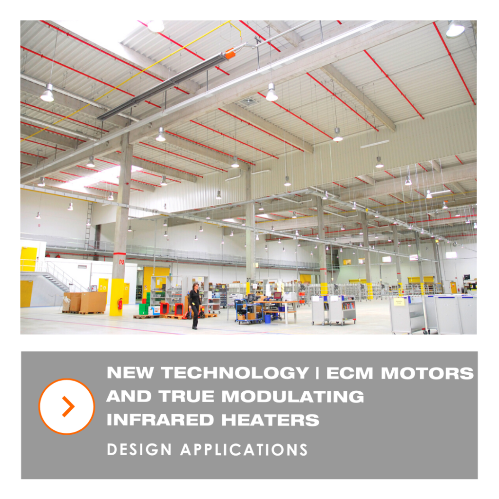 new technology | ECM motors and true modulating infrared heaters